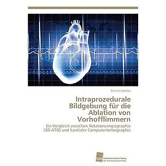 Intraprozedurale Bildgebung fr die Ablation von Vorhofflimmern by Nedios Sotirios