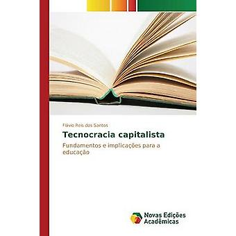 Tecnocracia Capitalista Reis durch Dos Santos Flvio