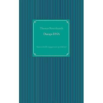 Durups DNA  sammenhold engagement og virkelyst by Rosenkrands & Thomas