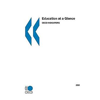 Education at a Glance OECD Indicators 2005 by OECD Publishing