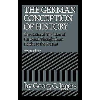 The German Conception of History - the National Tradition of Historica