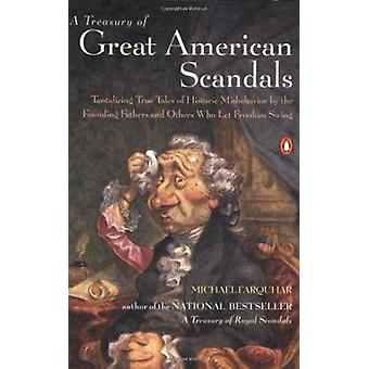 A Treasury of Great American Scandals - Tantalizing True Tales of Hist