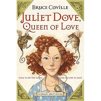 Juliet Dove - Queen of Love by Bruce Coville - 9780152052171 Book