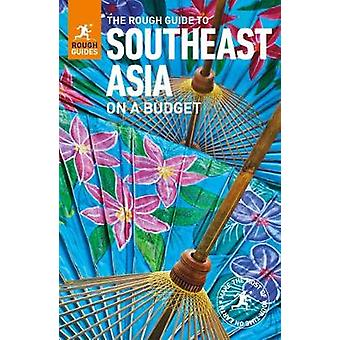The Rough Guide to Southeast Asia On A Budget by Rough Guides - 97802