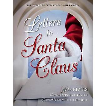 Letters to Santa Claus by The Elves - Emily Weisner Thompson - Pat Ko