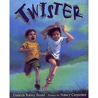 Twister by Darleen Bailey Beard - Nancy Carpenter - 9780374480141 Book