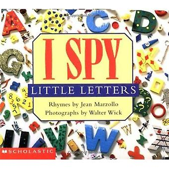 I Spy Little Letters by Jean Marzollo - Walter Wick - 9780439114967 B