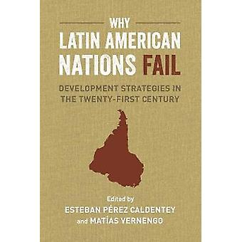Why Latin American Nations Fail - Development Strategies in the Twenty