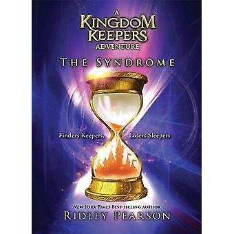 The Syndrome - A Kingdom Keepers Adventure by Ridley Pearson - 9781484