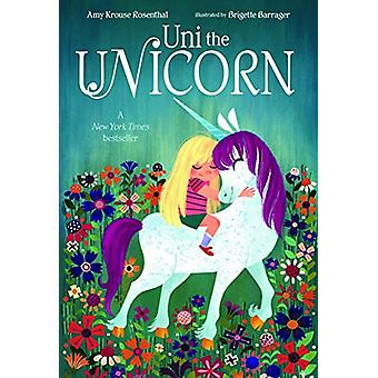 Uni The Unicorn by Amy Krouse Rosenthal - 9781524766160 Book