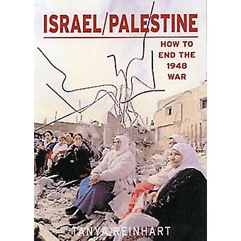 Israel/Palestine - How to End the War of 1948 - 2nd Edition (2nd New e