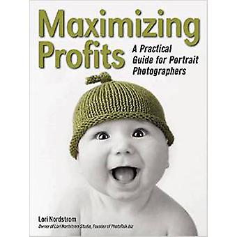Maximising Profits by Lori Nordstrom - 9781608958511 Book