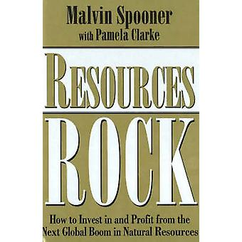Resources Rock - How to Invest in and Profit from the Next Global Boom