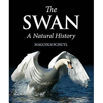 The Swan - A Natural History by Malcolm Schuyl - 9781906122409 Book