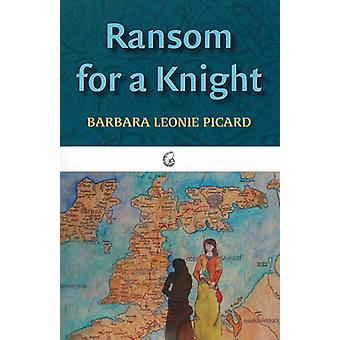 Ransom for a Knight by Barbara Leonie Picard - 9781589880436 Book