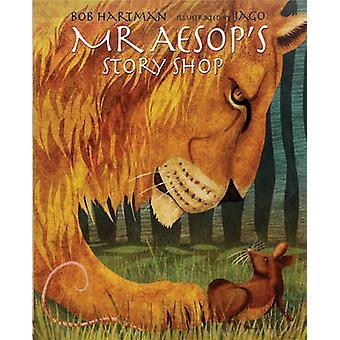 Mr. Aesop's Story Shop by Aesop - Bob Hartman - Jago Silver - 9780745