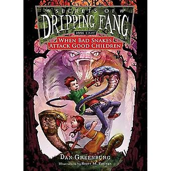 When Bad Snakes Attack Good Children (Secrets of Dripping Fang)