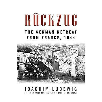 Ruckzug: Den tyska reträtten från Frankrike, 1944 - utländska militära studier (Häftad)