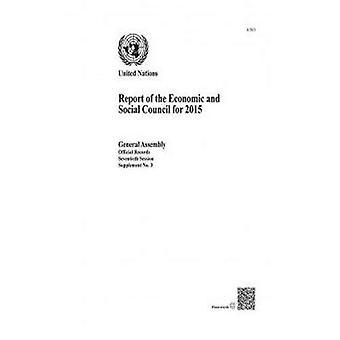 Report of the Economic and Social Council for 2015: 2015, 70th Session Supp No.3 (Official Records)