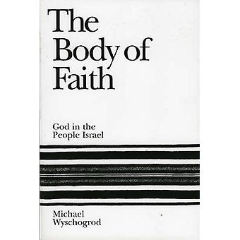 The Body of Faith by Michael Wyschogrod