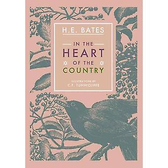 In the Heart of the Country by H. E. Bates & C. F. Tunnicliffe