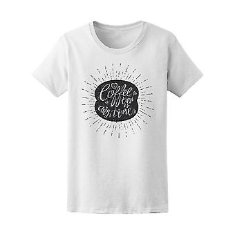 Quote Coffee Time Is Any Time Tee Women's -Image by Shutterstock