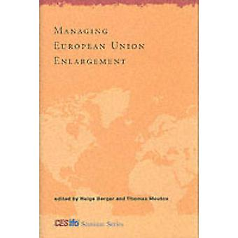 Managing European Union Enlargement by Helge Berger - Thomas Moutos -