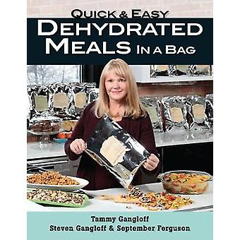 Quick and Easy Dehydrated Meals in a Bag by Tammy Gangloff - 97808117