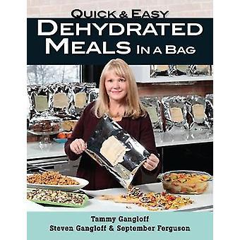 Schnelle und einfache dehydrierte Mahlzeiten in einer Tasche von Tammy Gangloff - 97808117