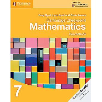 Cambridge Checkpoint Mathematics Coursebook 7 by Greg Byrd - Lynn Byr