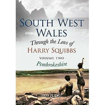 South West Wales Through the Lens of Harry Squibbs - Pembrokeshire - Vo