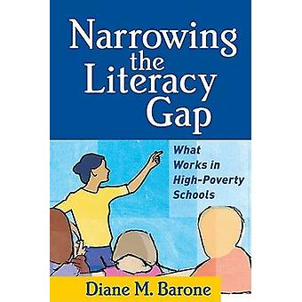 Narrowing the Literacy Gap - What Works in High-Poverty Schools by Dia