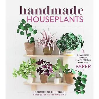 Handmade Houseplants - Remarkably Realistic Plants You Can Make with P