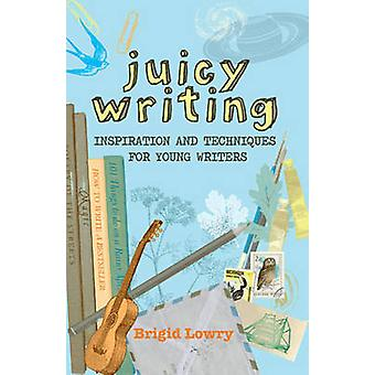 Sappige schrijven - inspiratie en technieken voor jonge schrijvers door Brigit