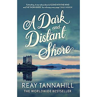 A Dark and Distant Shore by Reay Tannahill - 9781781859032 Book