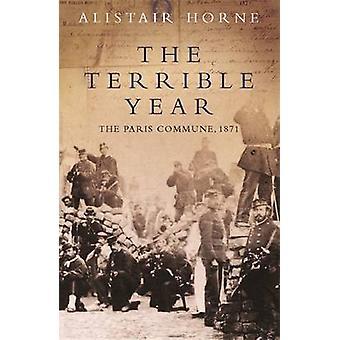 Straszny rok - Komuny Paryskiej - 1871 przez Alistair Horne - 97818