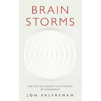 Tormentas cerebrales - la carrera para desbloquear los misterios de la enfermedad de Parkinson por Jon
