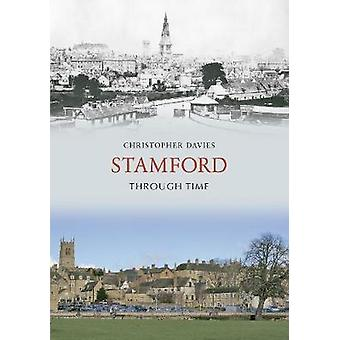 Stamford Through Time by Christopher Davies - 9781848684812 Book