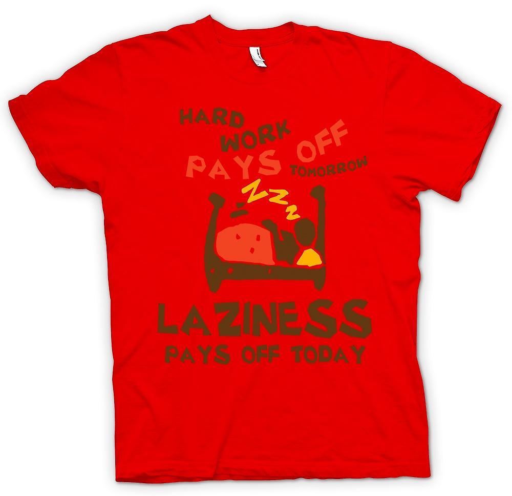 Mens t-skjorte-hardt arbeid lønner seg i morgen, latskap lønner seg i dag