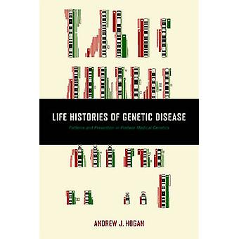 Life Histories of Genetic Disease - Patterns and Prevention in Postwar