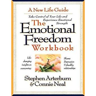 The Emotional Freedom Workbook - Take Control of Your Life and Experie