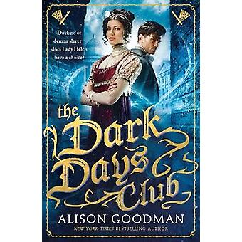 The Dark Days Club - A Lady Helen Novel by Alison Goodman - 9781406358