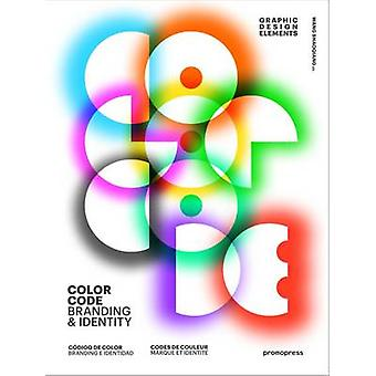 Color Codes. Branding & Identity by Wang Shaoqiang - 9788416504510 Bo