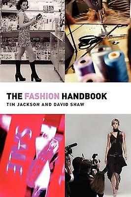 The Fashion Handbook by Tim Jackson - David Shaw - 9780415255806 Book