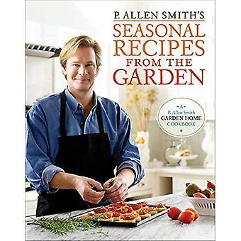 P. Allen Smiths Seasonal Recipes from the Garden
