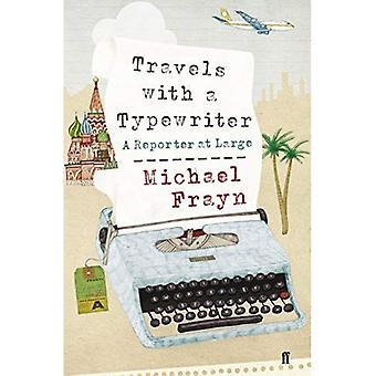 Viaja com uma máquina de escrever: um repórter à solta