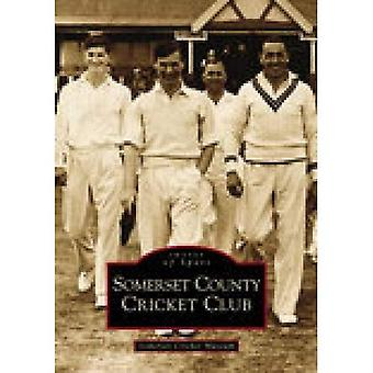 Somerset County Cricket Club (Archive Photographs: Images of England)