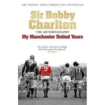 Min Manchester United år: Självbiografi