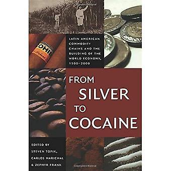 Silver kokaiinin: Latinalaisen Amerikan perushyödykeketjut ja rakennuksen maailmantalouden 1500-2000 (American kohtaamisia/globaali vuorovaikutus)