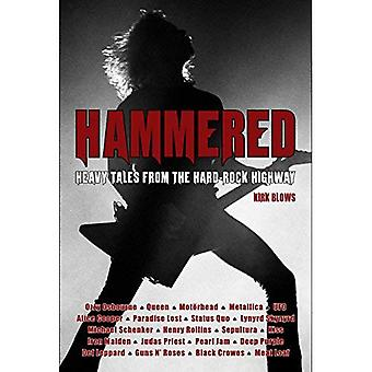Hammered: Heavy Tales from the Hard-Rock Highway